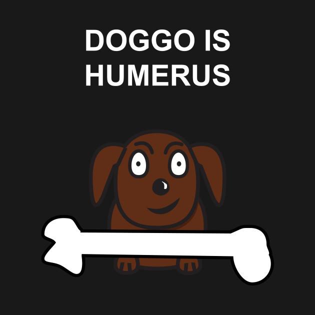 Doggo is Humerus