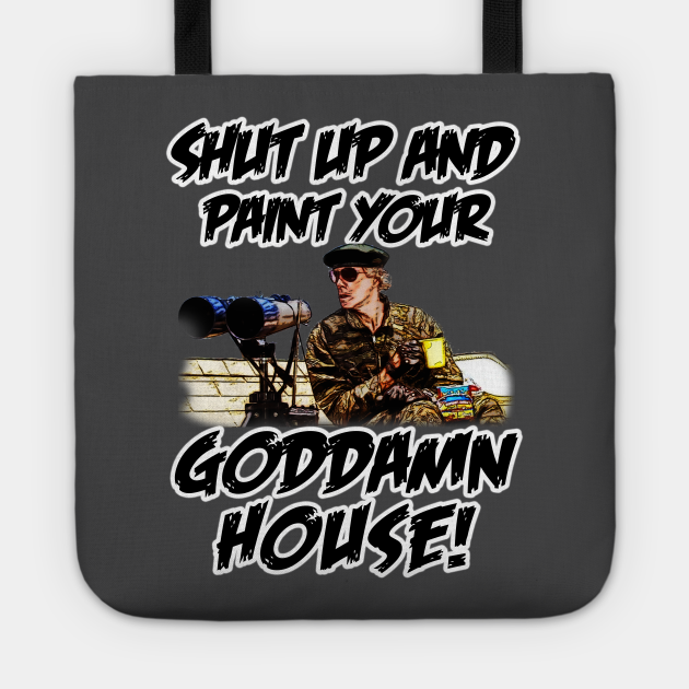 Shut up and paint your house