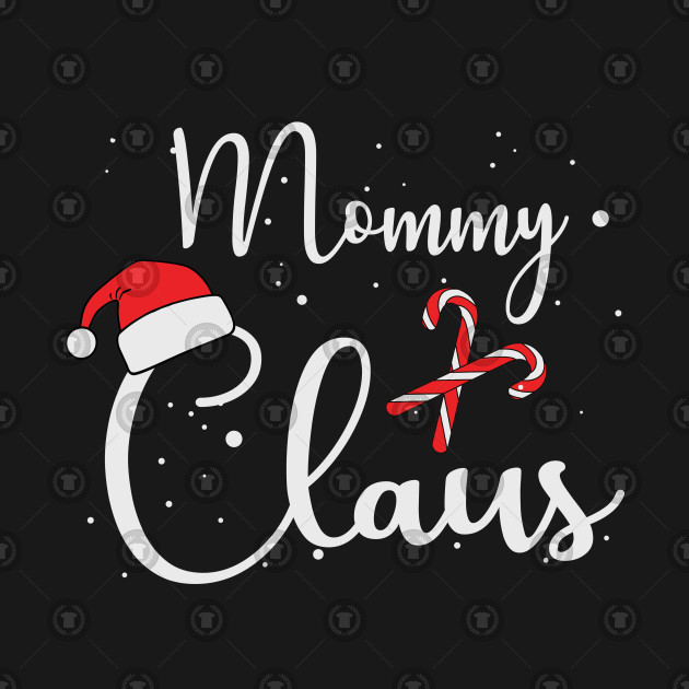 Mommy Claus T Shirt - Matching Family Christmas Gift Shirt