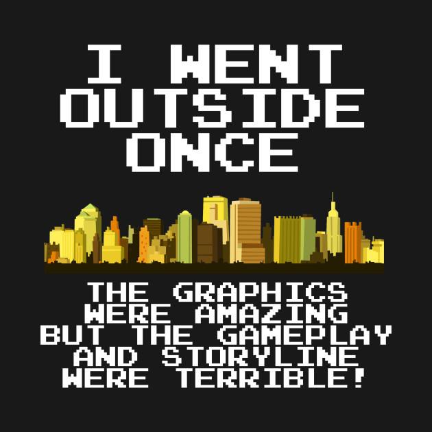 Gamer I Went Outside Once