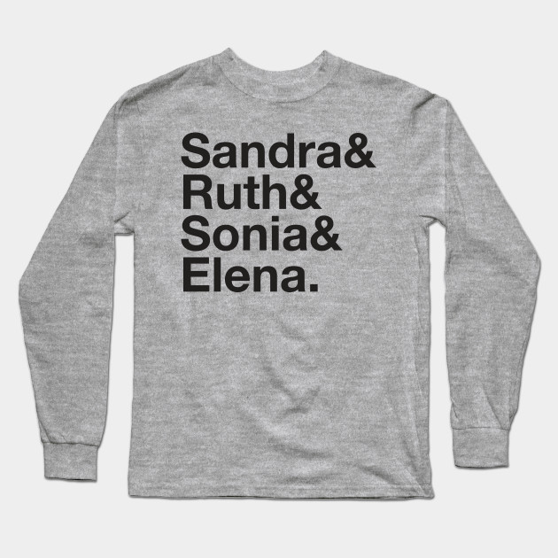 21e371116b8e US SUPREME COURT Female Justices Ruth Bader Ginsburg, Sandra Day O'Connor  Elena Kagan Sonia Sotomayor Feminism T-Shirt T-Shirt Long Sleeve T-Shirt