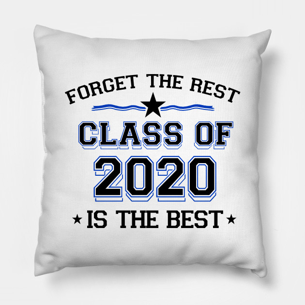 Best Pillow 2020.Class Of 2020 Is The Best
