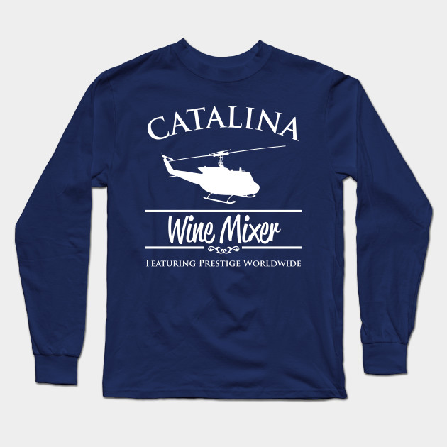 a1a0bf2bf Catalina Wine Mixer Prestige Worldwide - Step Brothers - Long Sleeve ...