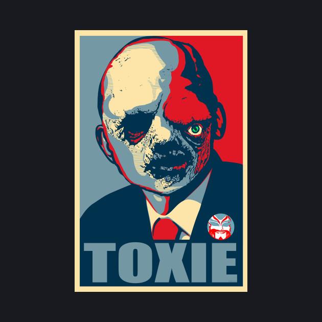 THE TOXIC AVENGER - TOXIE FOR PRESIDENT - CHRISSIC