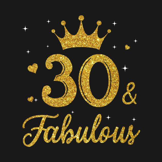 ca2bd94a 30 And Fabulous T-shirt 40th Birthday Gift - Birthday - T-Shirt ...