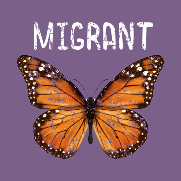 Butterfly Monarch Design, Support Immigrants, Latinos and Hispanics Tshirt
