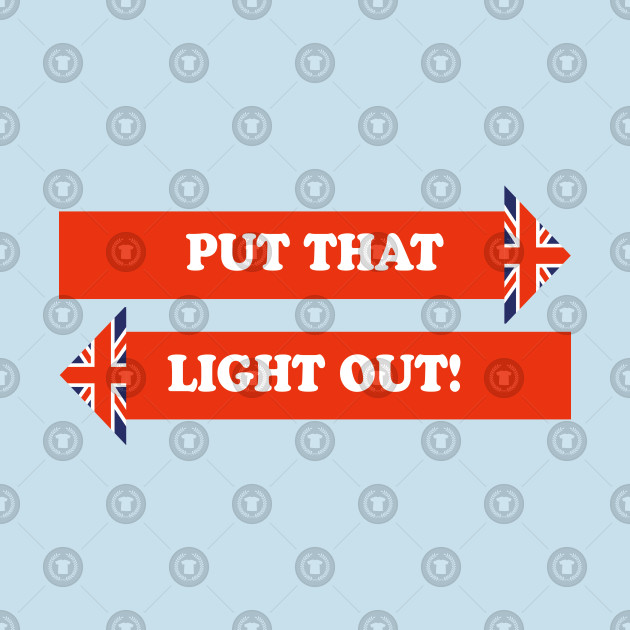 Put That Light Out