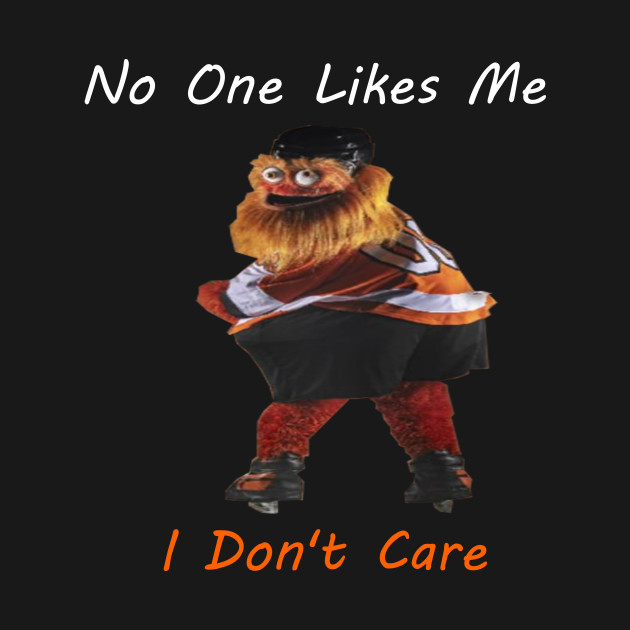 7650c5b2d81 No One Likes Me I Don t Care - Gritty Philly Masco T-Shirt - No One ...