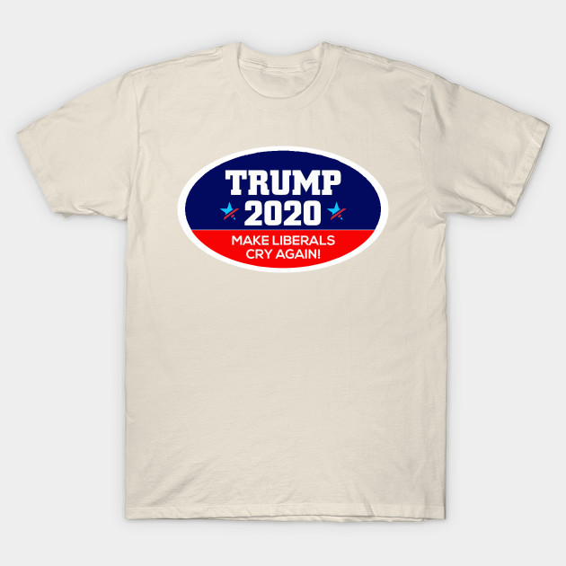 578c103c2 Trump 2020 Make Liberals Cry Again Shirt Political US President Elections  Vote Gift T-Shirt