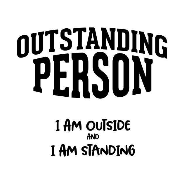 Outstanding person / funny quote