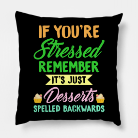 Funny Dessert Quotes Pillows Teepublic