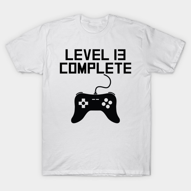Level 13 Complete 13th Birthday T Shirt