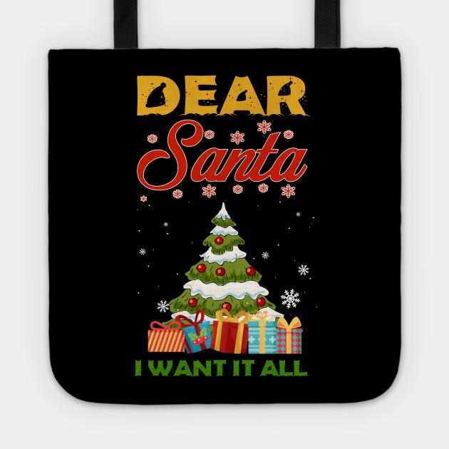 Dear Santa I Want It All Funny Christmas T-Shirt