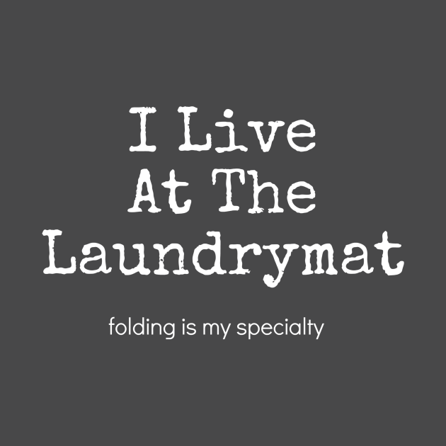 I Live At The Laundrymat
