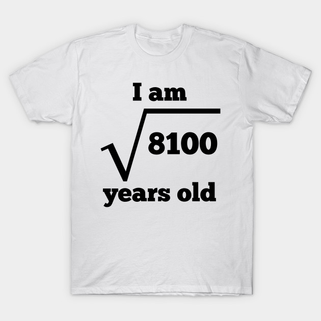90th Birthday Square Root T Shirt