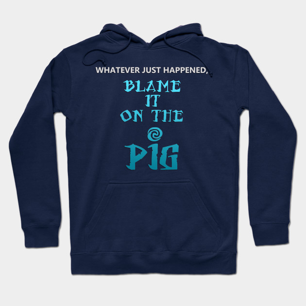 Blame It on the Pig