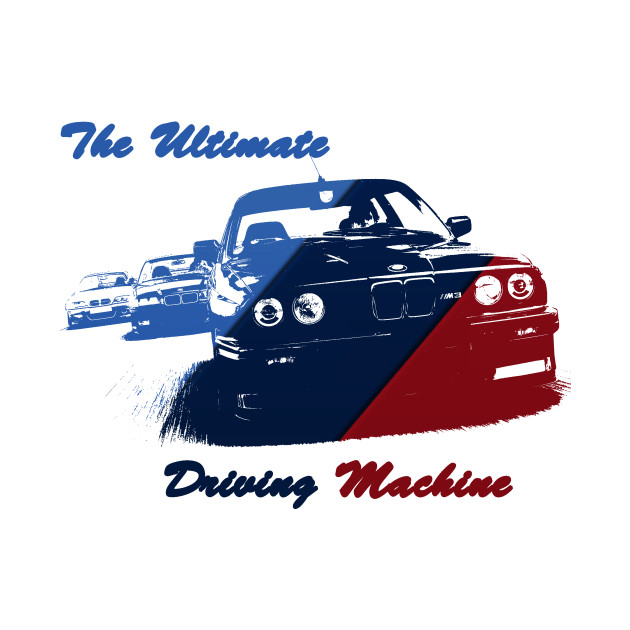 bmw the ultimate driving machine bmw the ultimate driving machine t shirt teepublic. Black Bedroom Furniture Sets. Home Design Ideas