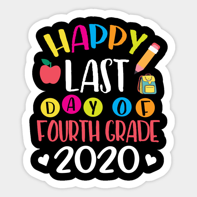 Happy Last Day Of Fourth Grade 2020 Senior Student Teacher - Happy ...