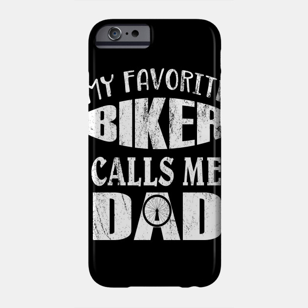 My Favorite Biker Calls Me Dad - BMX Bike Rider Daddy design