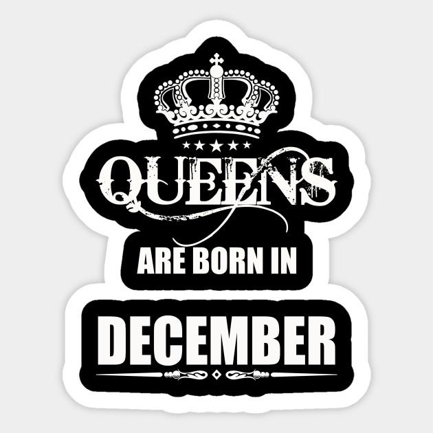 b983c7bdf Queens are born in December - Queens Are Born In December - Sticker ...
