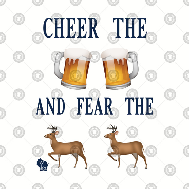 Cheer The Beer And Fear The Deer