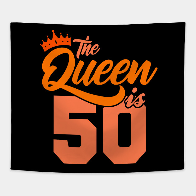 The Queen Is 50th Birthday Gift Idea For Her Birthday Age