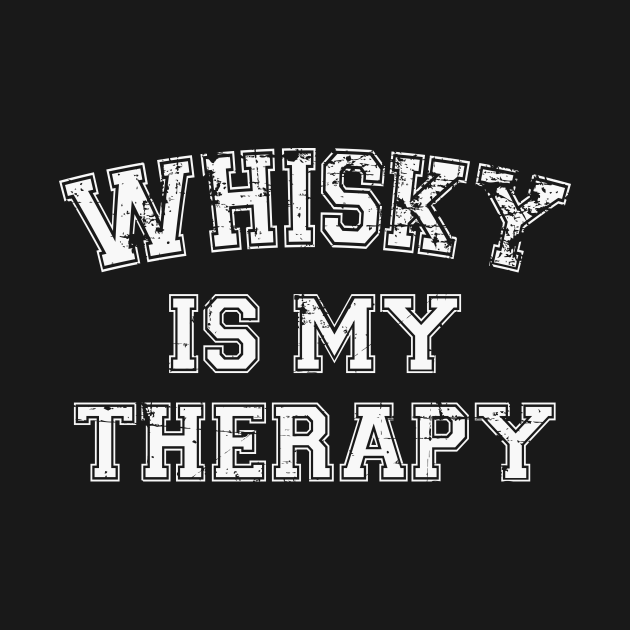 Whisky Is My Therapy