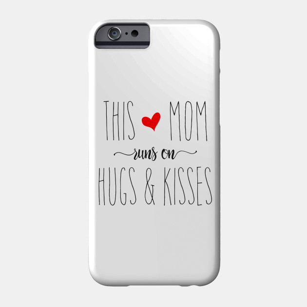 This Mom Runs on Hugs & Kisses - Mother's Day Gift