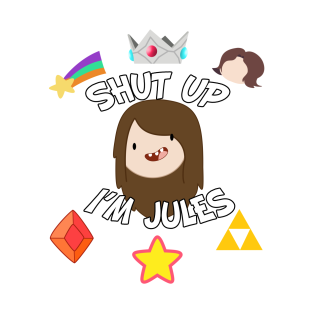 Shut Up, I'm Jules t-shirts