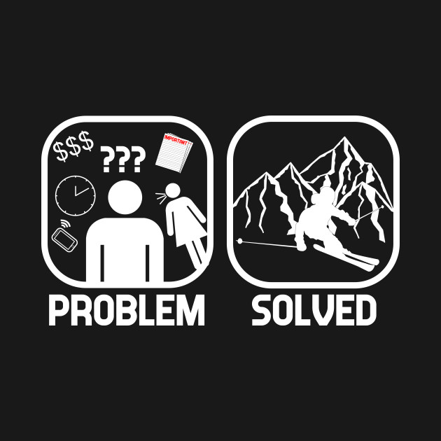 Problem Solved Skiing T shirt