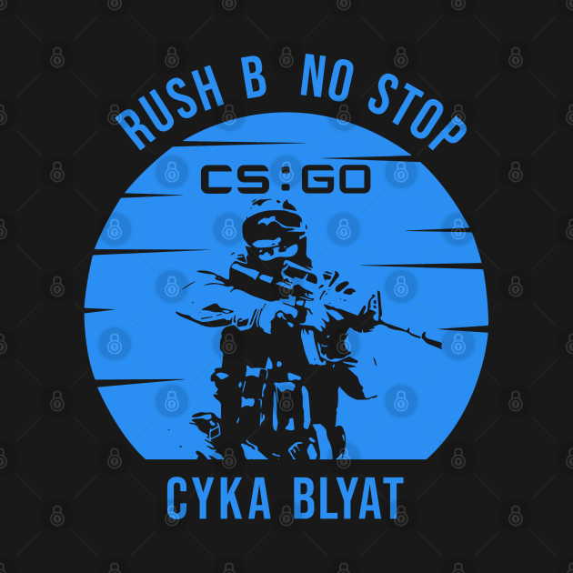 Rush B no stop CSGO Cyka Blyat