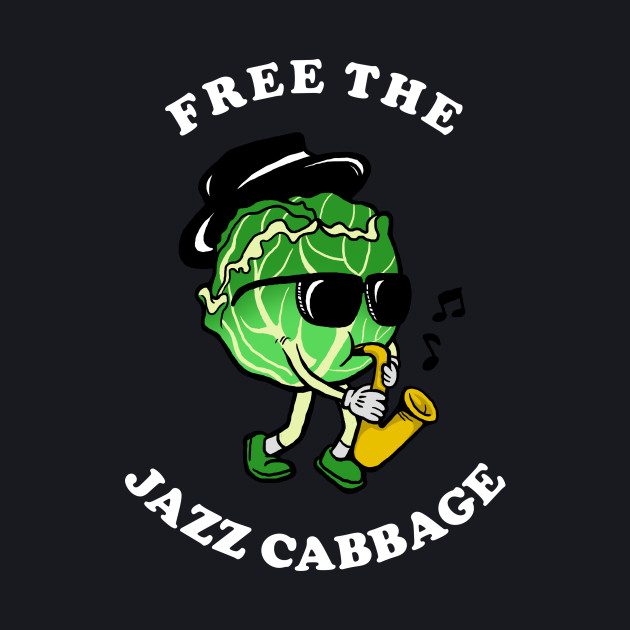 Free The Jazz Cabbage