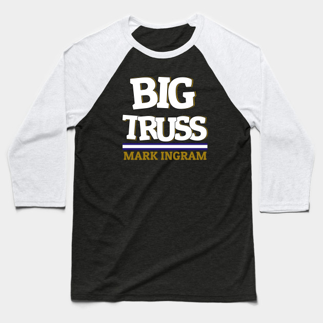 Big Truss New Mark Ingram Baseball T-Shirt