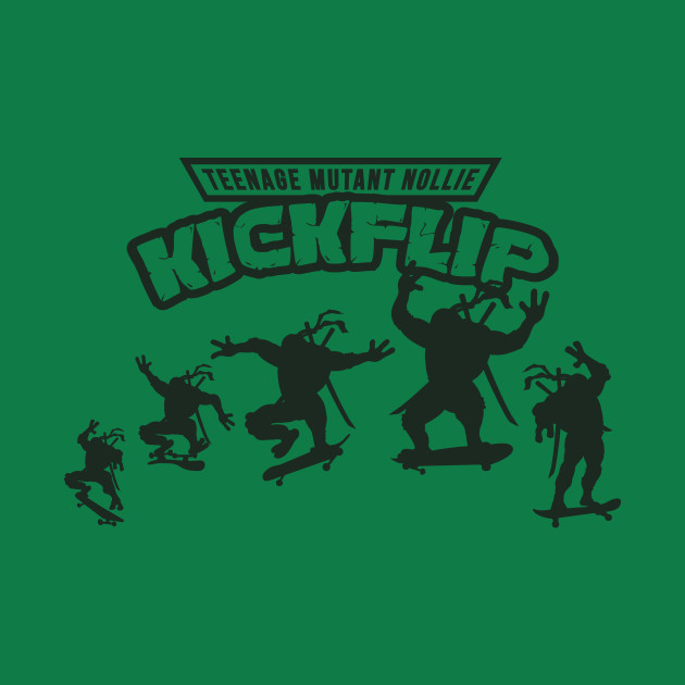 Teenage Mutant Nollie Kickflip T-Shirt