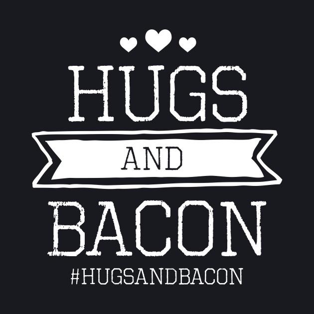 Hugs and Bacon Stamp - Dark shirt