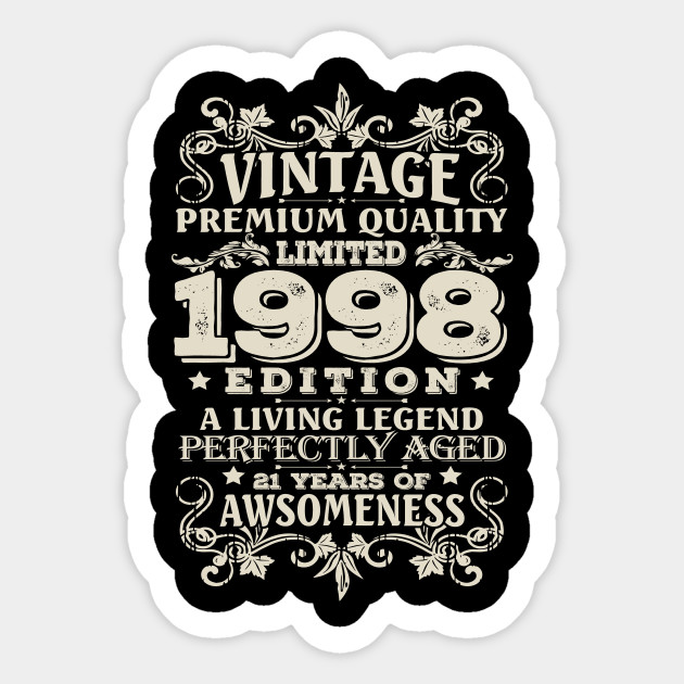 Vintage Made In 1998 21 Years Old Shirt 21st Birthday Gift Sticker