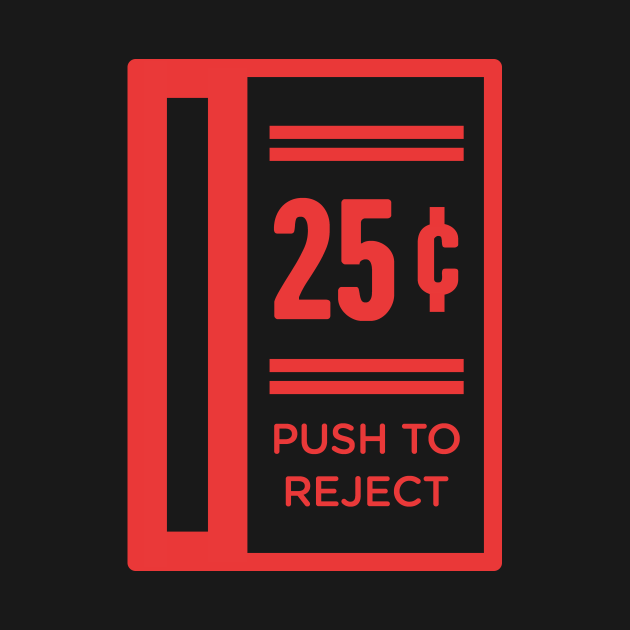 Push To Reject Quarters | Arcade Game