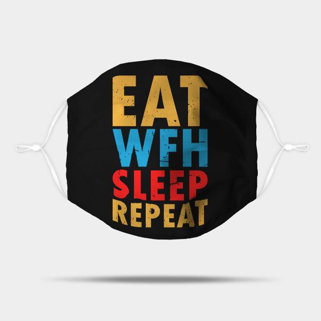 Eat Wfh Sleep Repeat