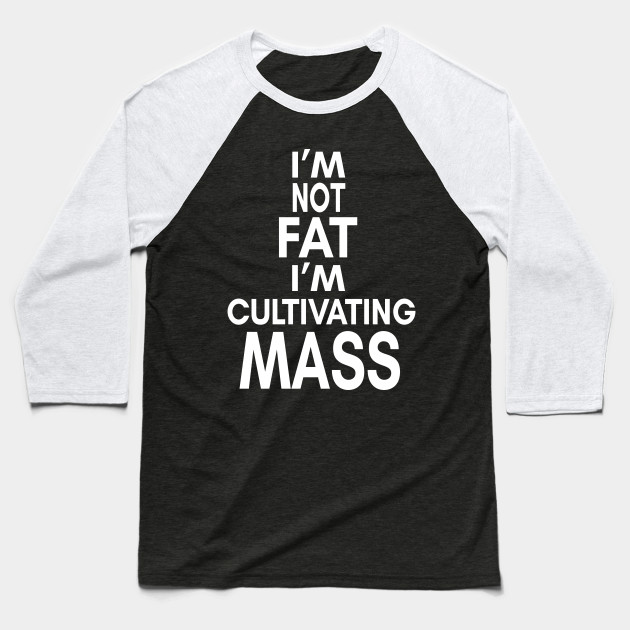 It's Always Sunny In Philadelphia Quote - I'm Not Fat I'm Cultivating Mass