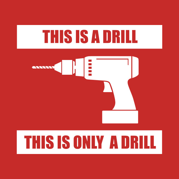 This is a drill this is only a drill