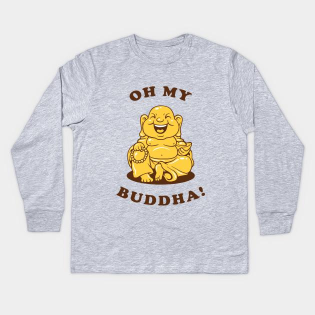 e46f08c9c Oh My Buddha - Omg - Kids Long Sleeve T-Shirt | TeePublic