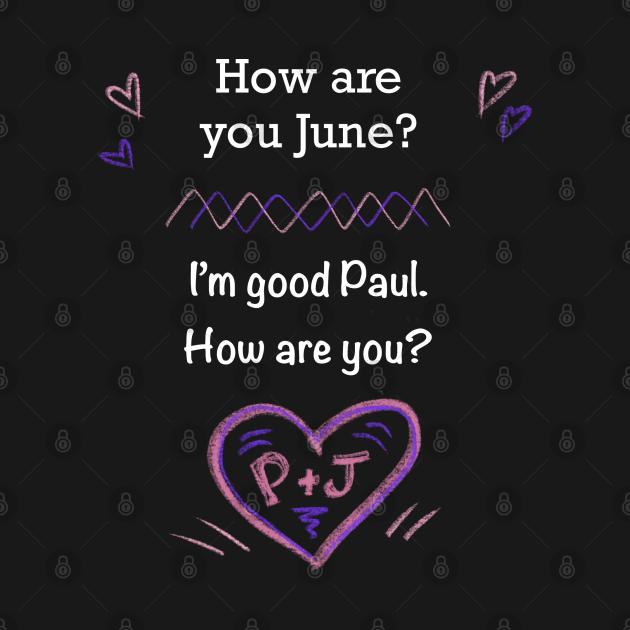 Paul & June - 4eva