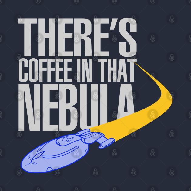Coffee In That Nebula