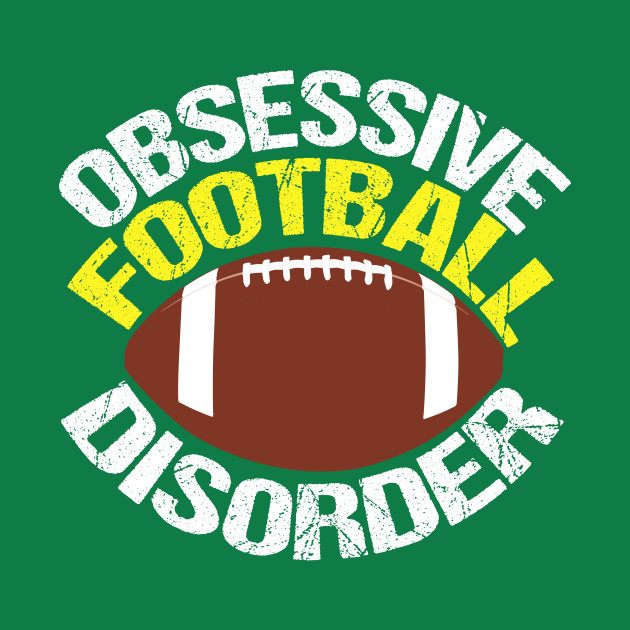 Funny Obsessive Football Disorder