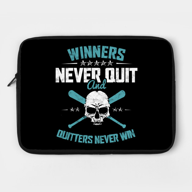 Baseball WINNERS NEVER QUIT AND QUITTERS NEVER WIN