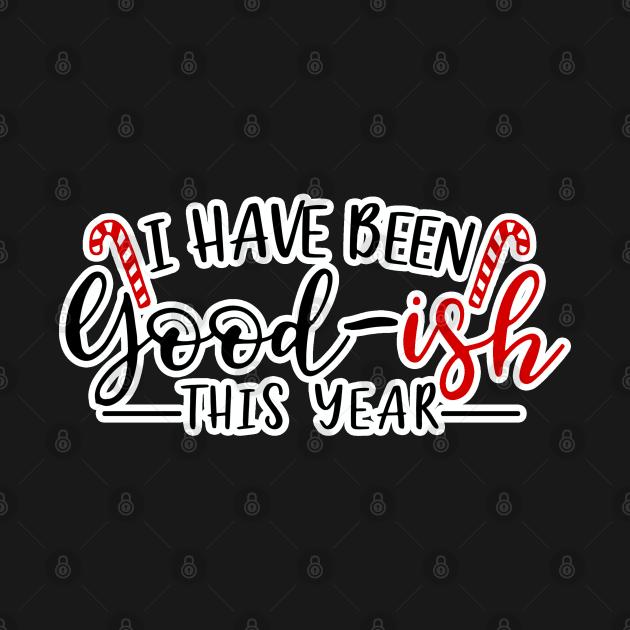 I have been good-ish this year (Dark bg)