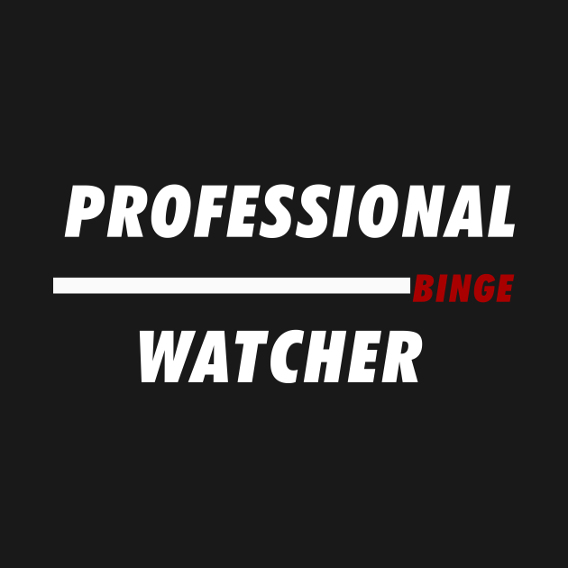 Professional Binge Watching