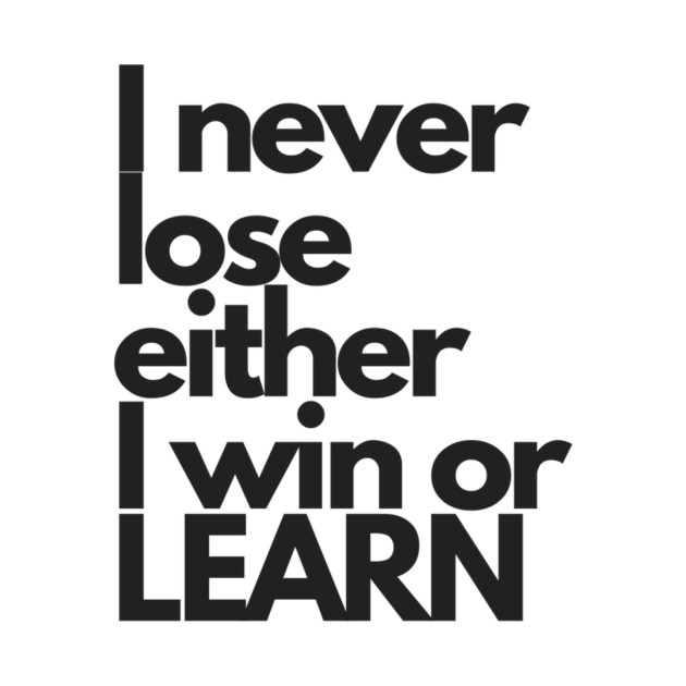 I Never Lose Either I Win Or Learn Wolf T Shirt