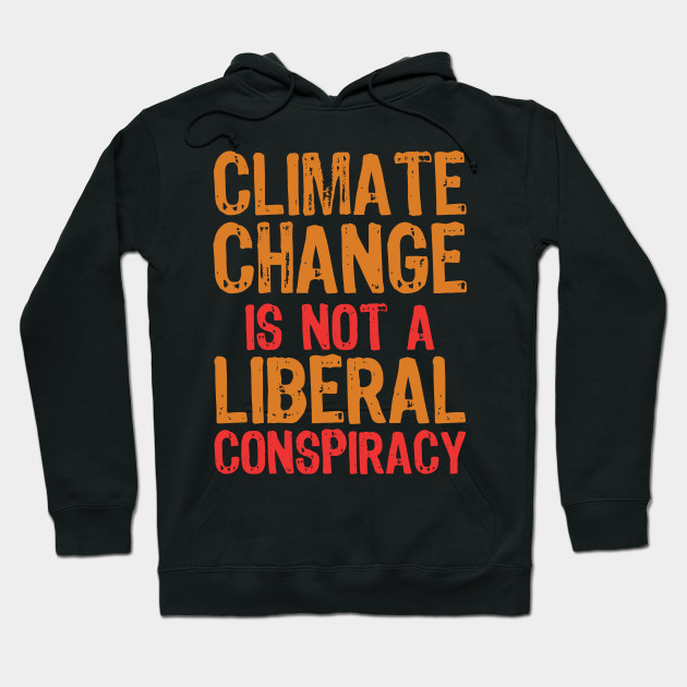 Climate Change Is Not A Liberal Conspiracy