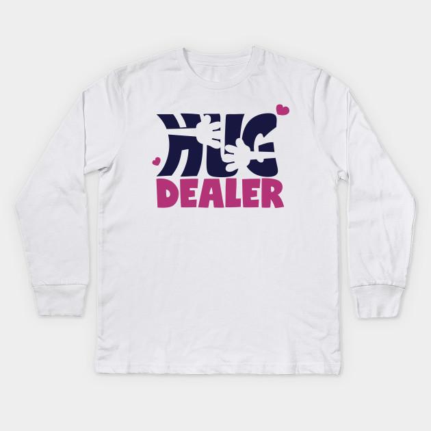 d0261aa23 Hug dealer Cute Funny Quotes Sayings Hoodie Mug Sticker Gift Idea Birthday  Kids Long Sleeve T-Shirt
